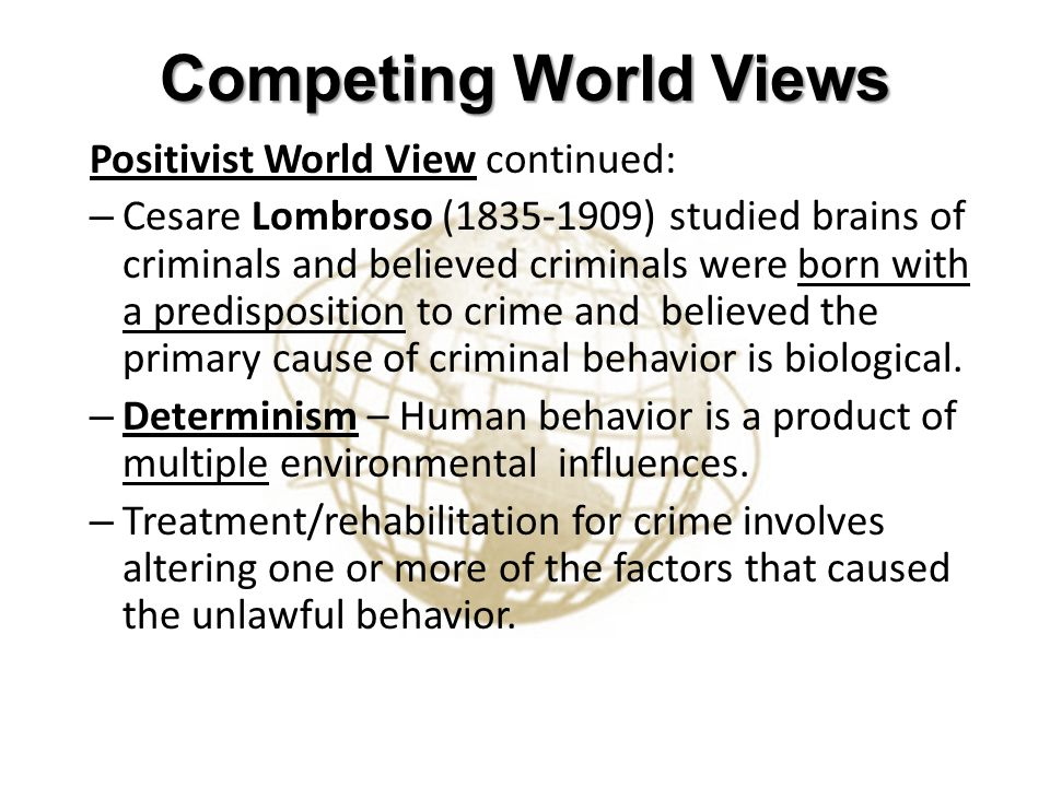 Competing World Views Positivist World View continued: