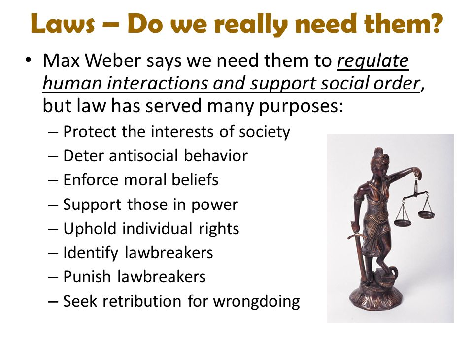Laws – Do we really need them