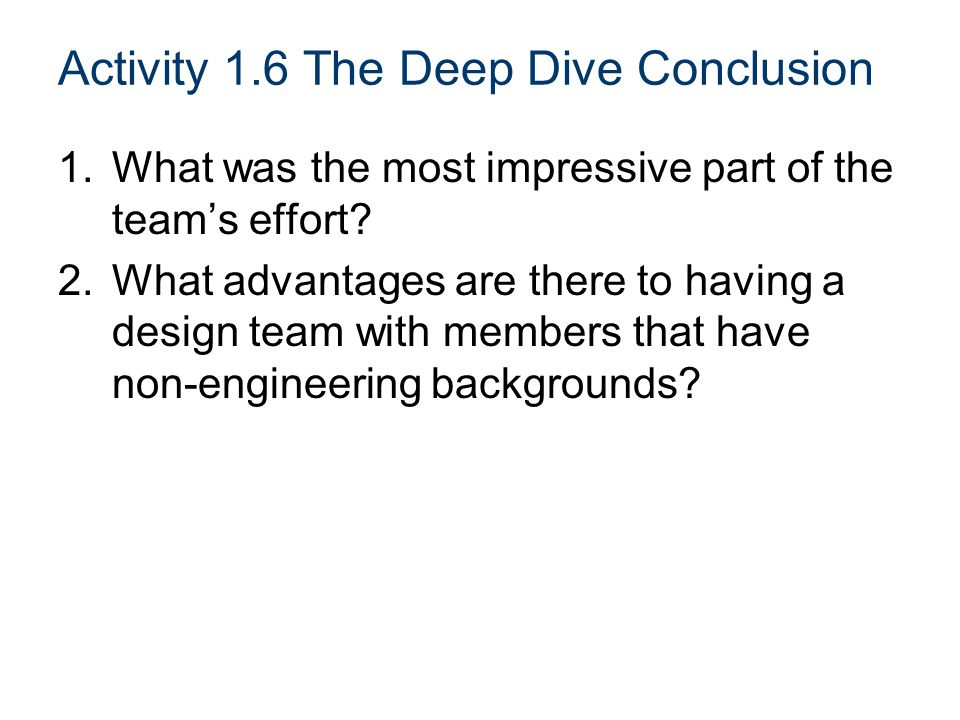 Activity 1.6 The Deep Dive Conclusion