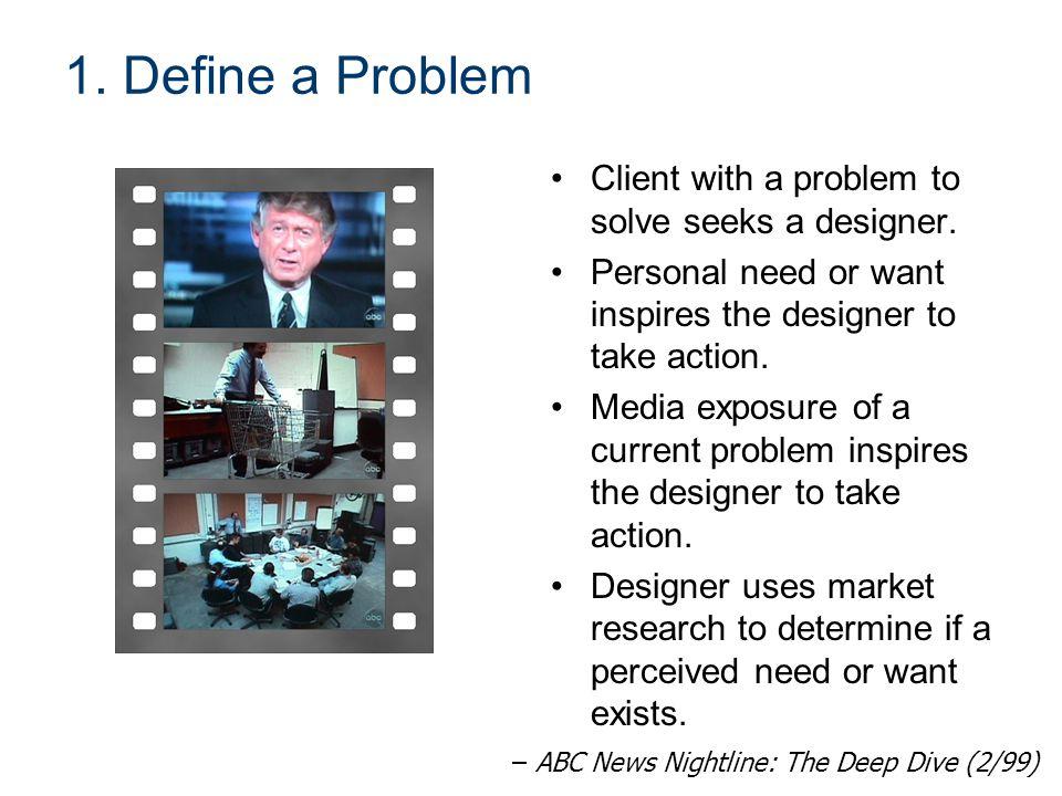 1. Define a Problem Client with a problem to solve seeks a designer.
