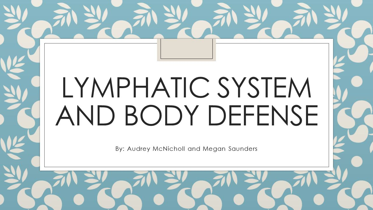 Lymphatic system and body defense