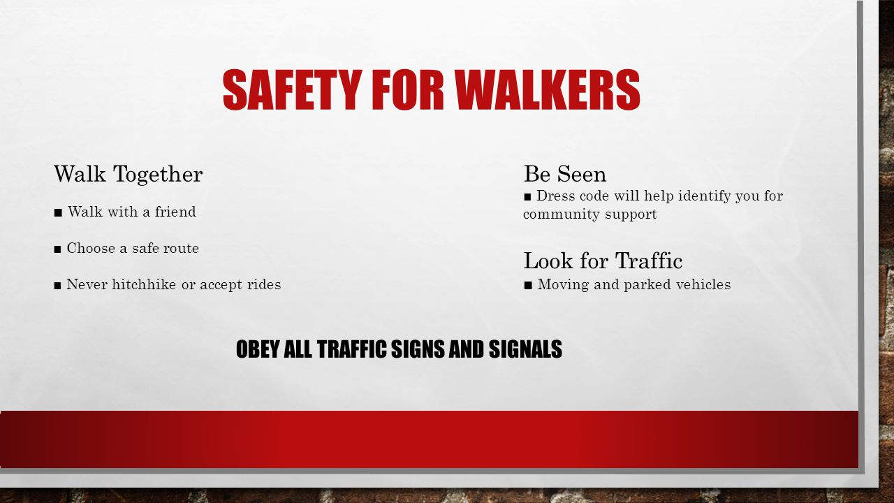 OBEY ALL TRAFFIC SIGNS AND SIGNALS