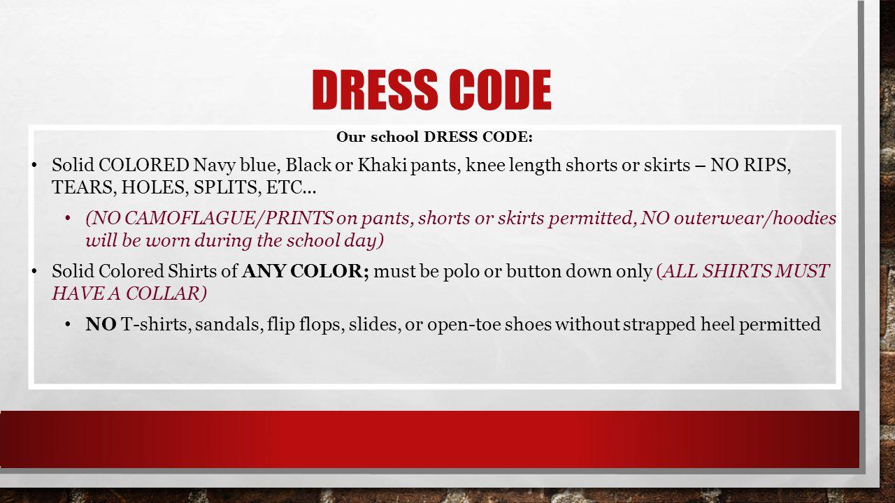 Dress code Our school DRESS CODE: