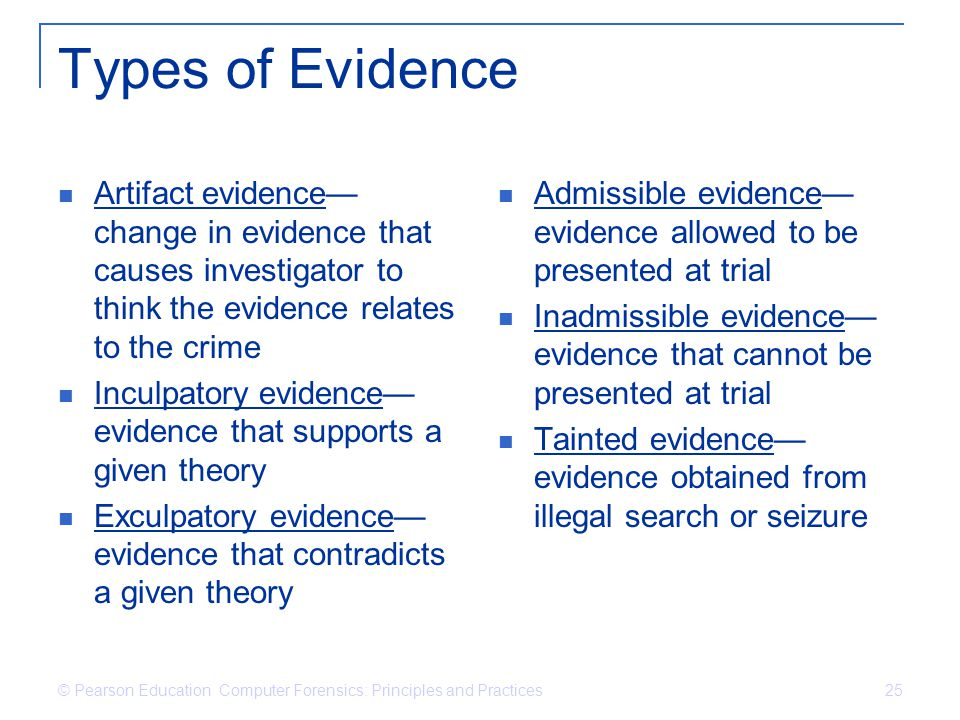 Types of Evidence Artifact evidence—change in evidence that causes investigator to think the evidence relates to the crime.