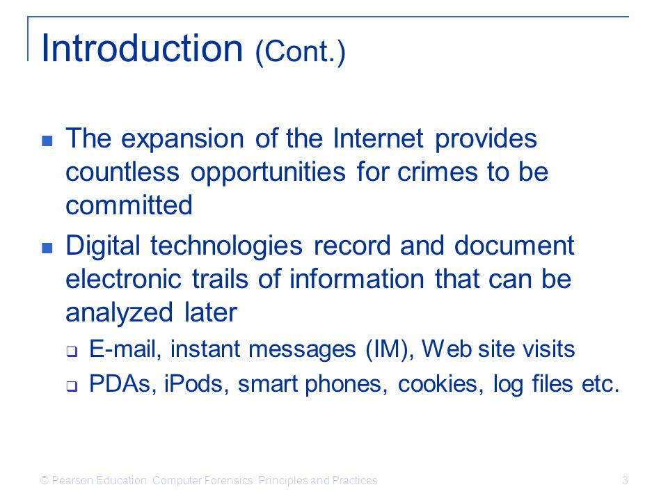Introduction (Cont.) The expansion of the Internet provides countless opportunities for crimes to be committed.
