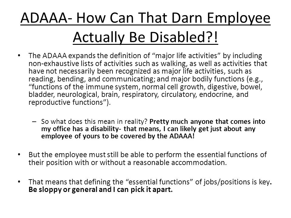 ADAAA- How Can That Darn Employee Actually Be Disabled !