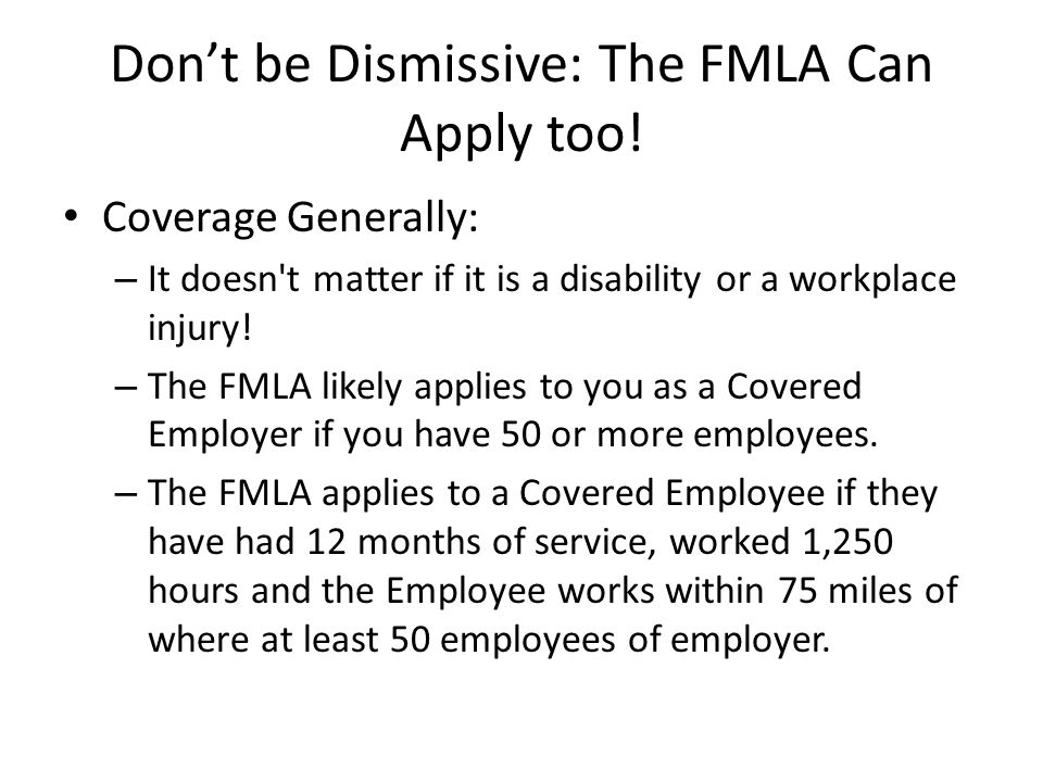 Don't be Dismissive: The FMLA Can Apply too!