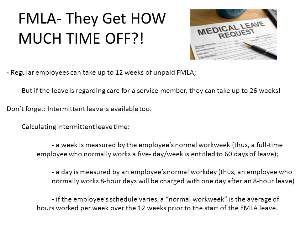 FMLA- They Get HOW MUCH TIME OFF !