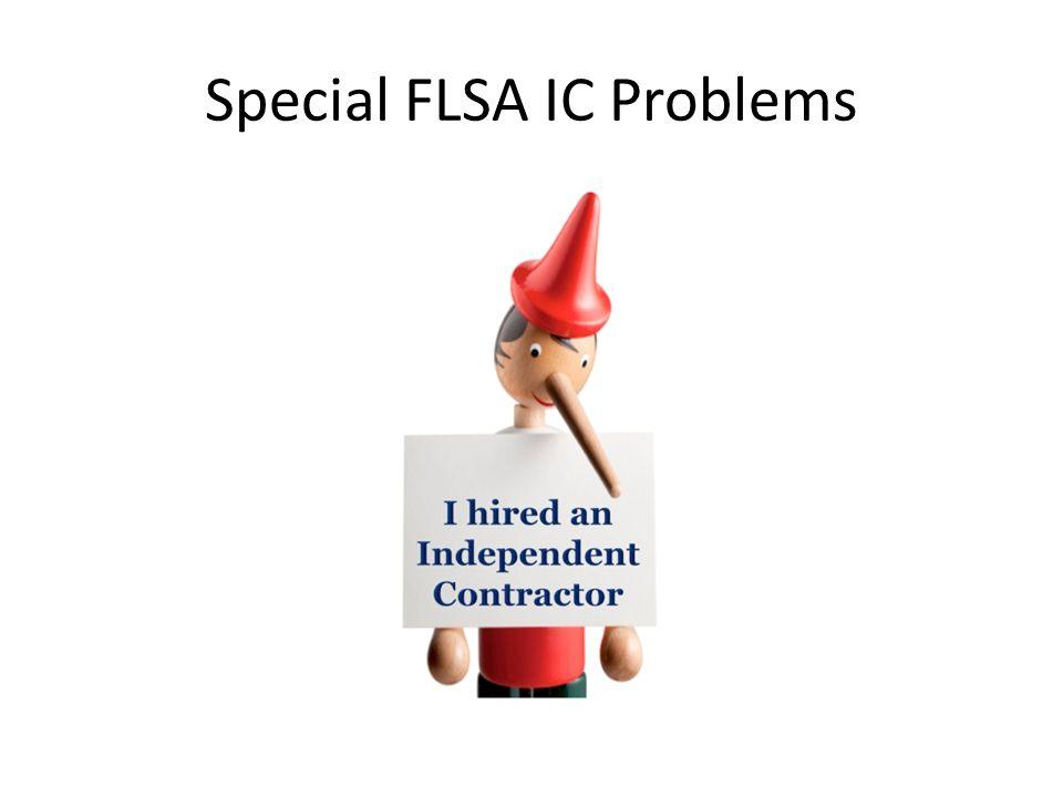 Special FLSA IC Problems