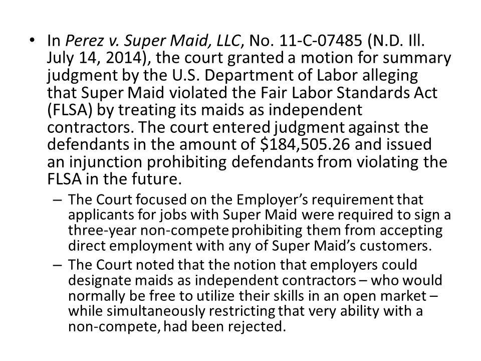In Perez v. Super Maid, LLC, No. 11-C-07485 (N. D. Ill