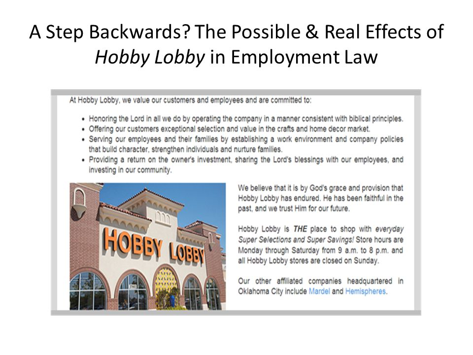 A Step Backwards The Possible & Real Effects of Hobby Lobby in Employment Law