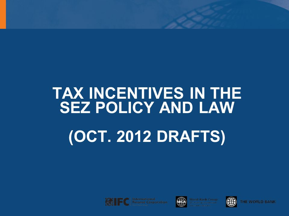 TAX INCENTIVES IN THE SEZ Policy AND LAW (Oct. 2012 DraftS)