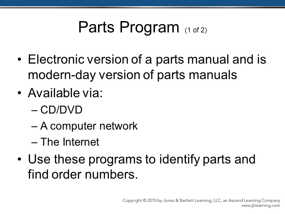 Parts Program (1 of 2) Electronic version of a parts manual and is modern-day version of parts manuals.