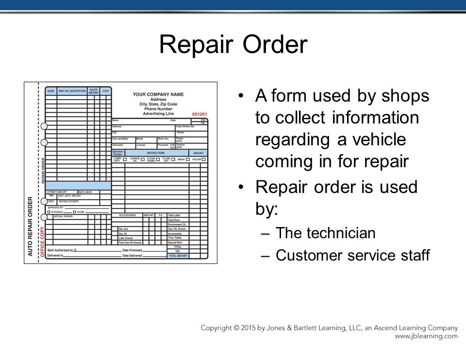 Repair Order A form used by shops to collect information regarding a vehicle coming in for repair. Repair order is used by: