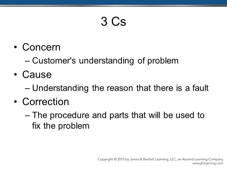 3 Cs Concern Cause Correction Customer s understanding of problem