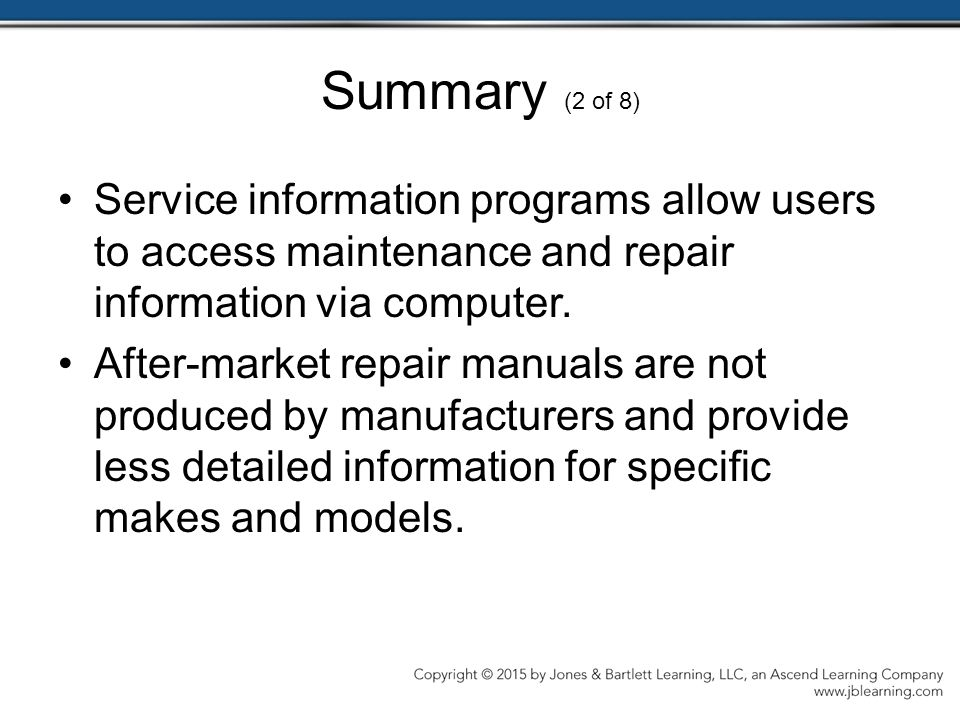 Summary (2 of 8) Service information programs allow users to access maintenance and repair information via computer.