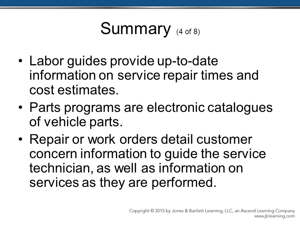 Summary (4 of 8) Labor guides provide up-to-date information on service repair times and cost estimates.