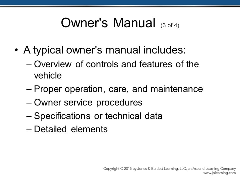 Owner s Manual (3 of 4) A typical owner s manual includes:
