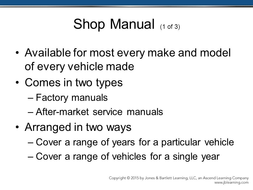 Shop Manual (1 of 3) Available for most every make and model of every vehicle made. Comes in two types.