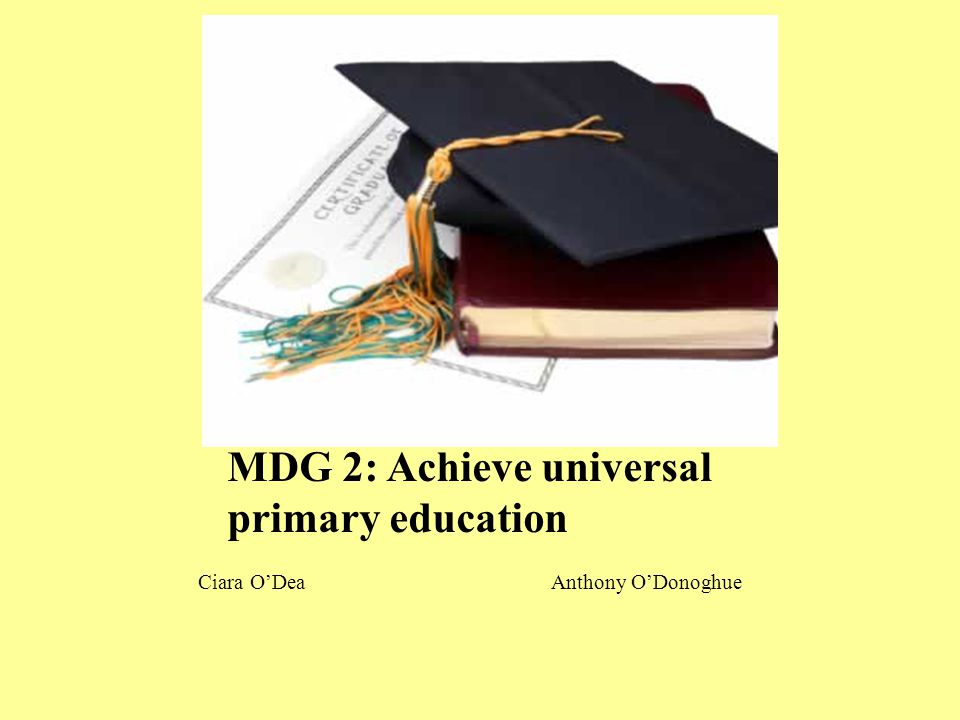 MDG 2: Achieve universal primary education