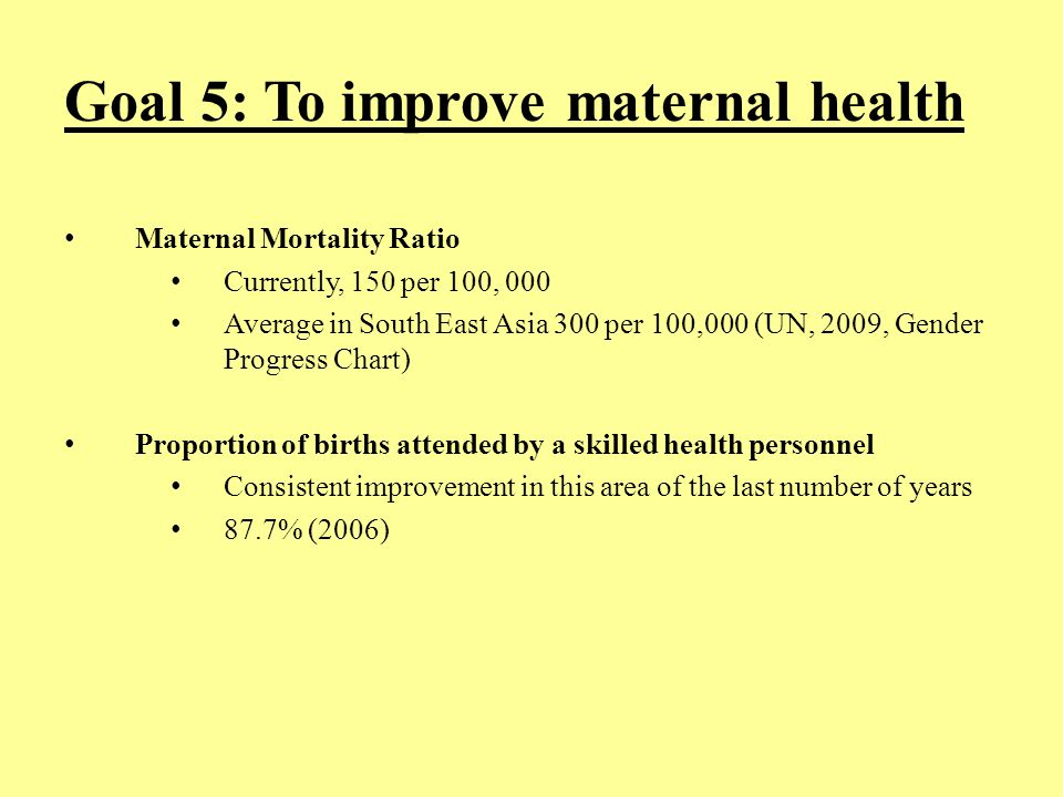 Goal 5: To improve maternal health