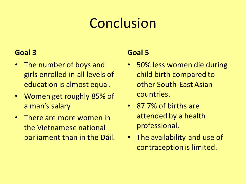 Conclusion Goal 3. Goal 5. The number of boys and girls enrolled in all levels of education is almost equal.