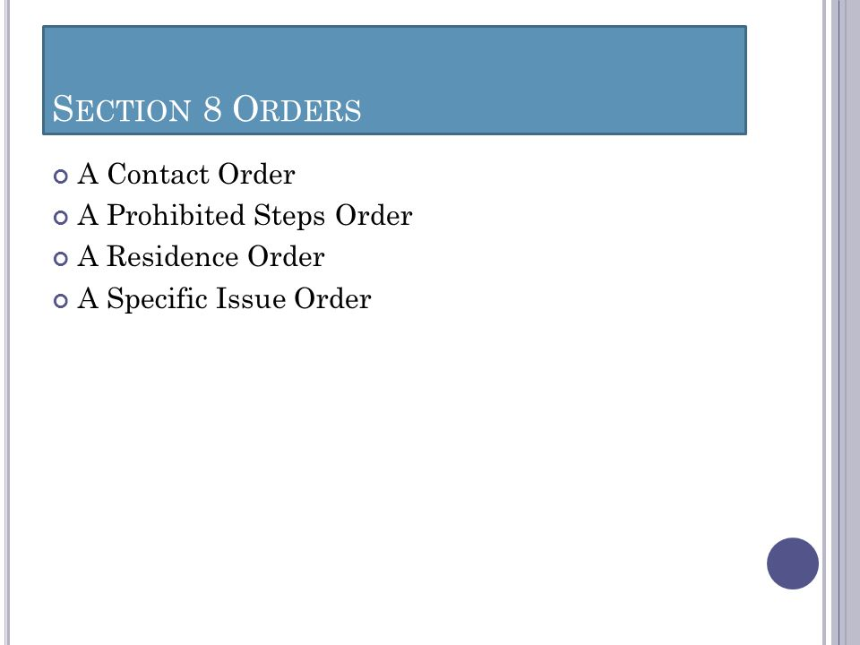 Section 8 Orders A Contact Order A Prohibited Steps Order