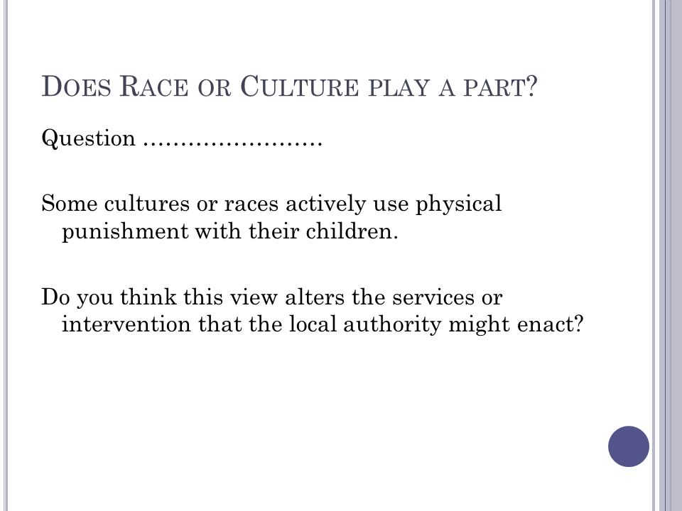 Does Race or Culture play a part