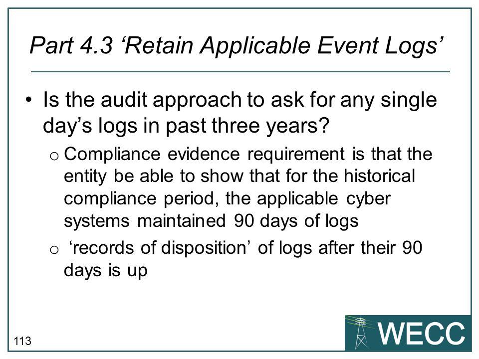 Part 4.3 'Retain Applicable Event Logs'