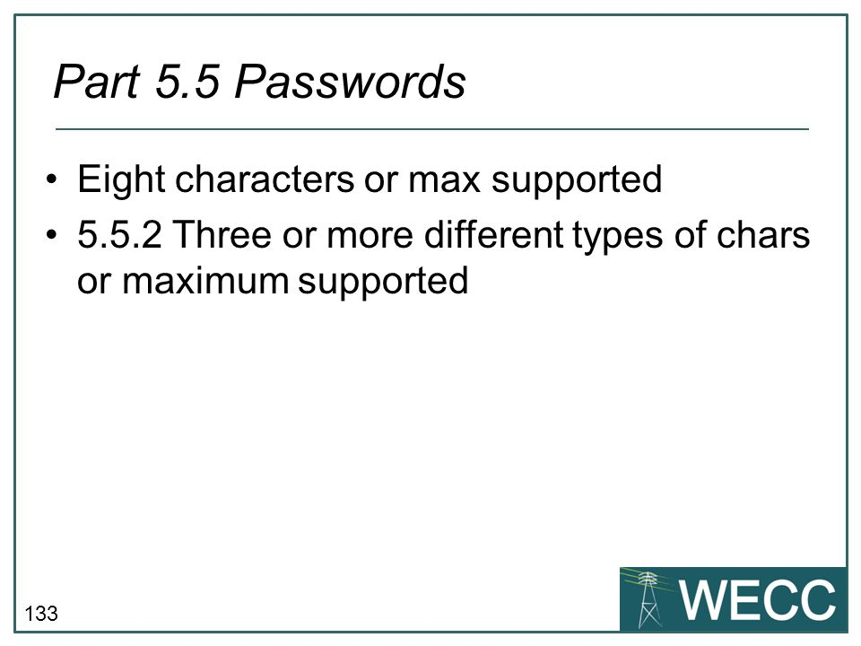 Part 5.5 Passwords Eight characters or max supported