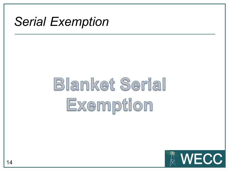 Blanket Serial Exemption