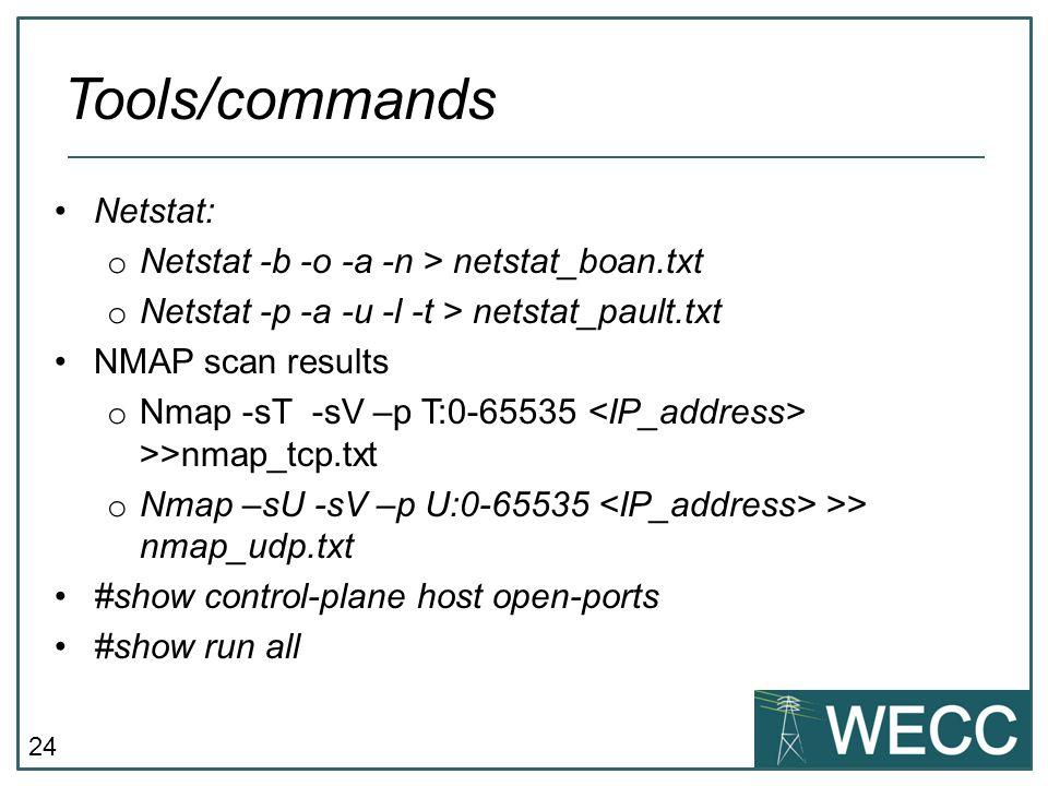 Tools/commands Netstat: Netstat -b -o -a -n > netstat_boan.txt