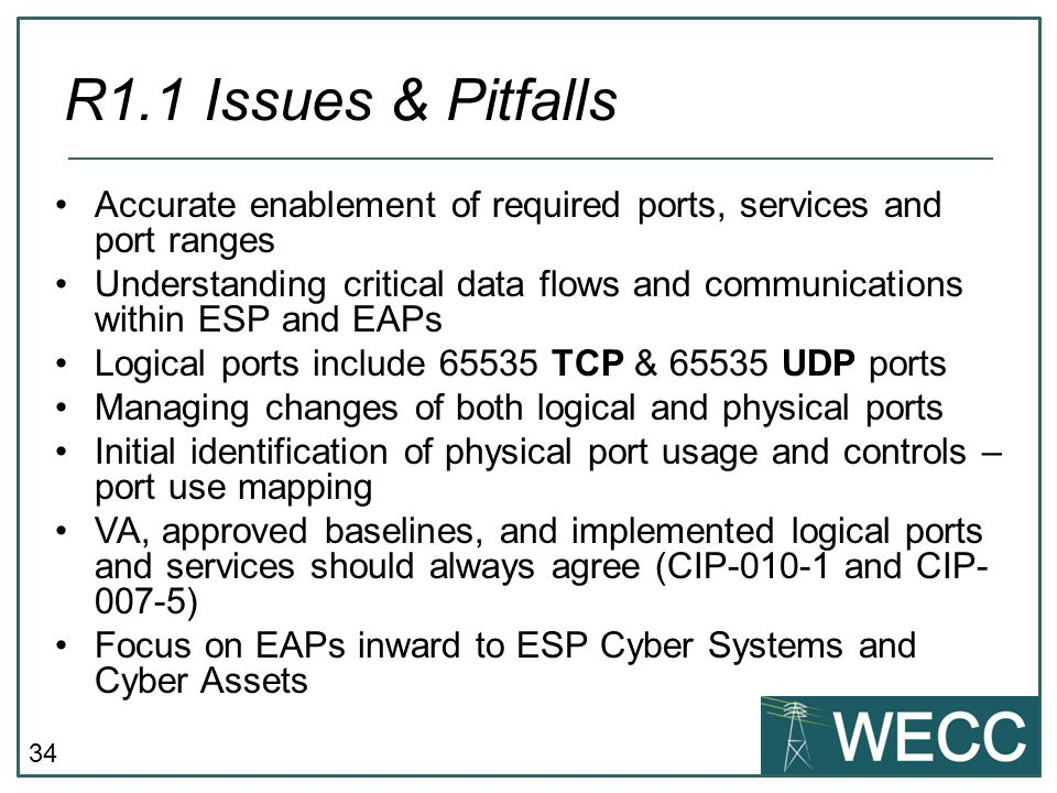 CIP-101 September 24-25, 2013 R1.1 Issues & Pitfalls. Accurate enablement of required ports, services and port ranges.
