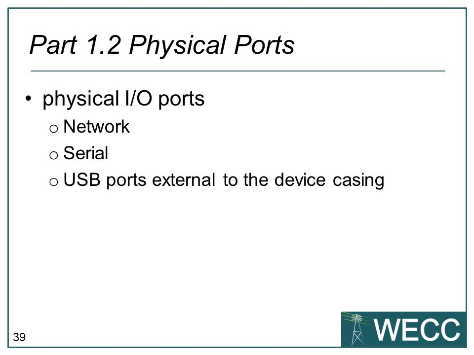 Part 1.2 Physical Ports physical I/O ports Network Serial