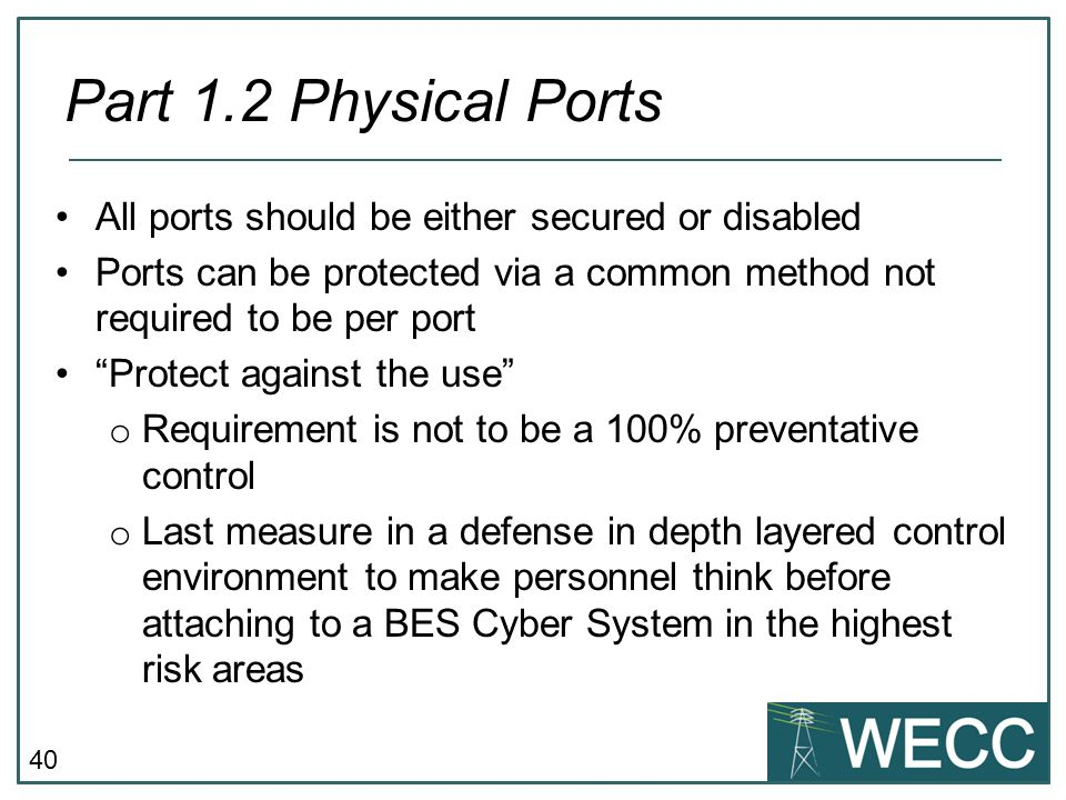 Part 1.2 Physical Ports All ports should be either secured or disabled