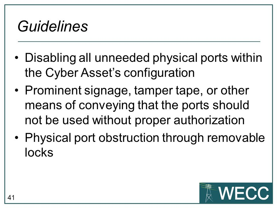 CIP-101 September 24-25, 2013 Guidelines. Disabling all unneeded physical ports within the Cyber Asset's configuration.
