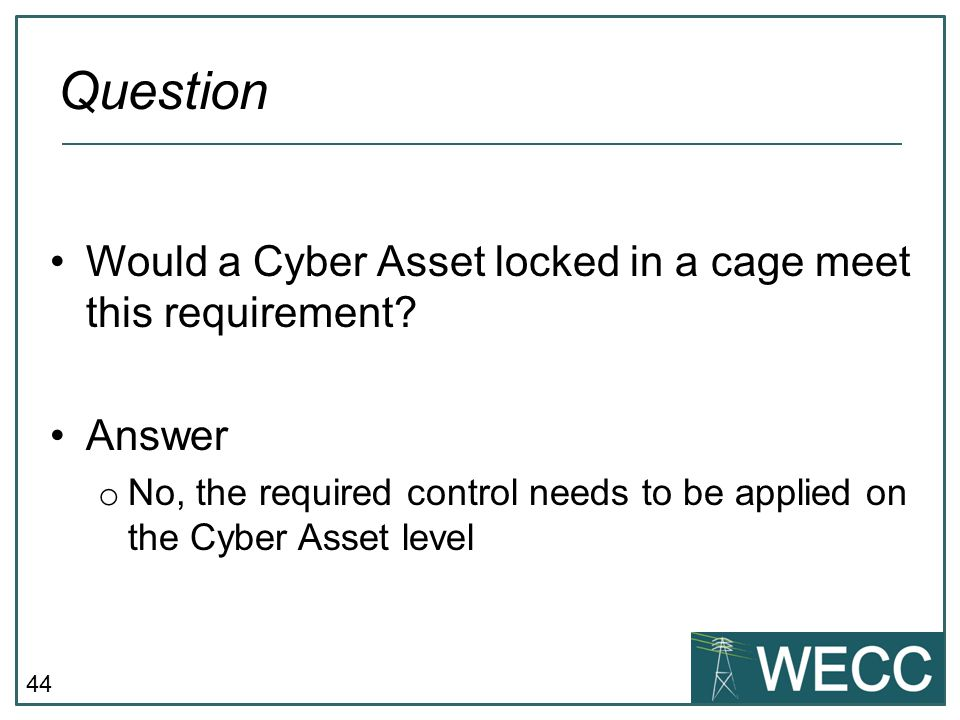 Question Would a Cyber Asset locked in a cage meet this requirement