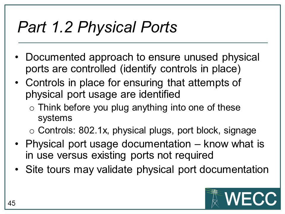 Part 1.2 Physical Ports Documented approach to ensure unused physical ports are controlled (identify controls in place)
