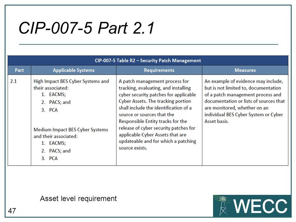 CIP-007-5 Part 2.1 Asset level requirement