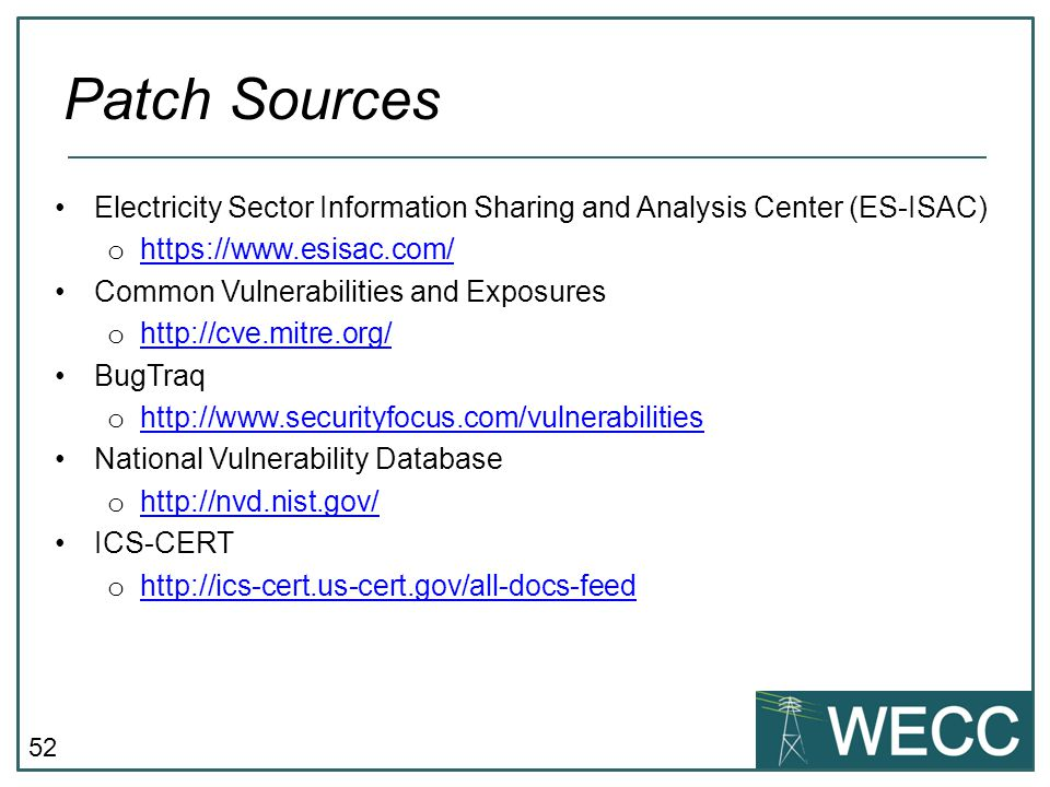 Patch Sources Electricity Sector Information Sharing and Analysis Center (ES-ISAC) https://www.esisac.com/