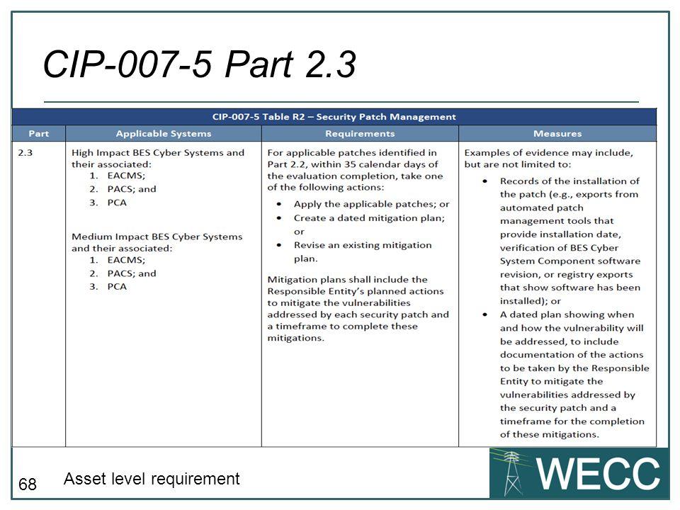 CIP-007-5 Part 2.3 Asset level requirement