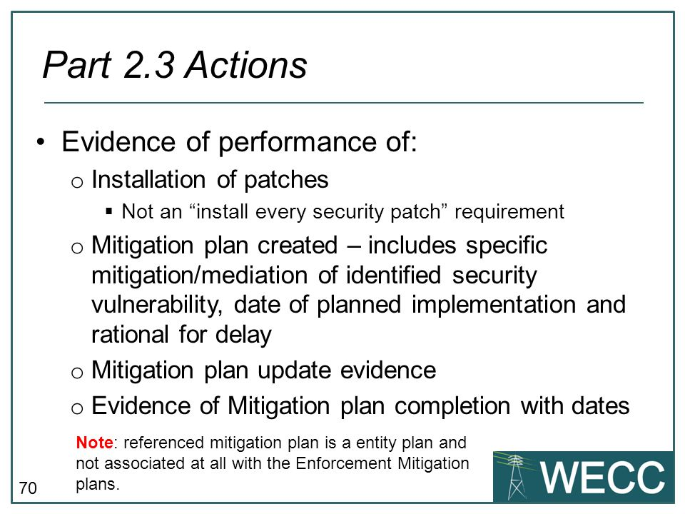 Part 2.3 Actions Evidence of performance of: Installation of patches