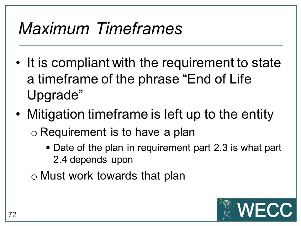 CIP-101 September 24-25, 2013 Maximum Timeframes. It is compliant with the requirement to state a timeframe of the phrase End of Life Upgrade