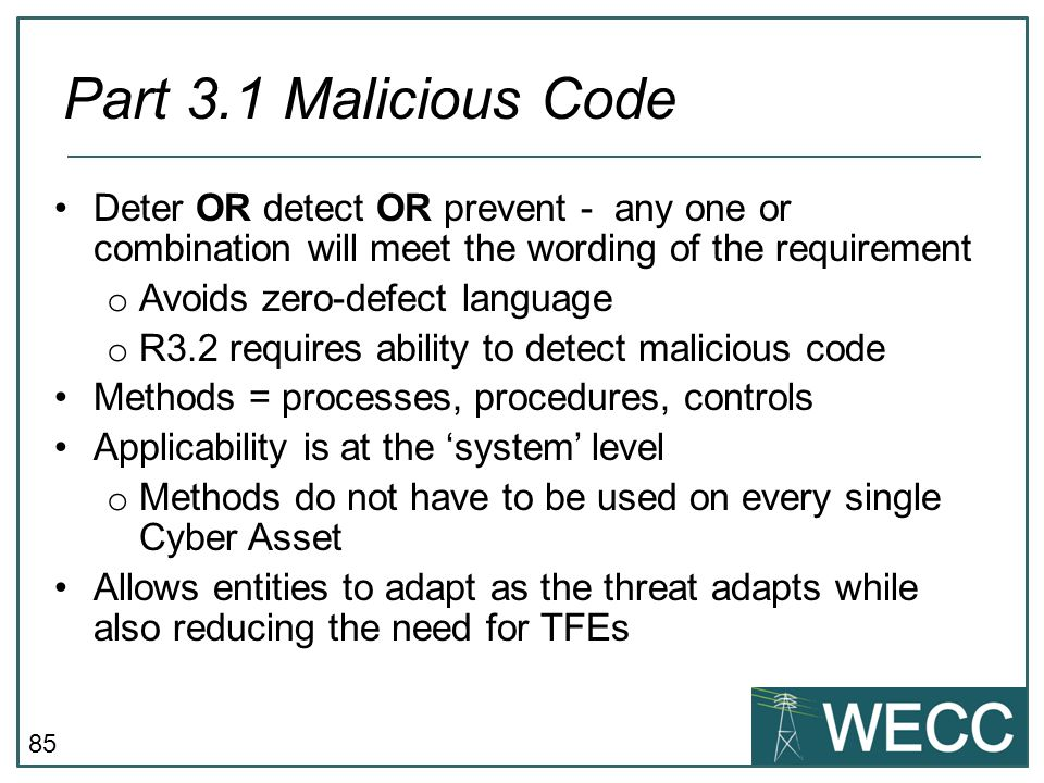 CIP-101 September 24-25, 2013 Part 3.1 Malicious Code. Deter OR detect OR prevent - any one or combination will meet the wording of the requirement.