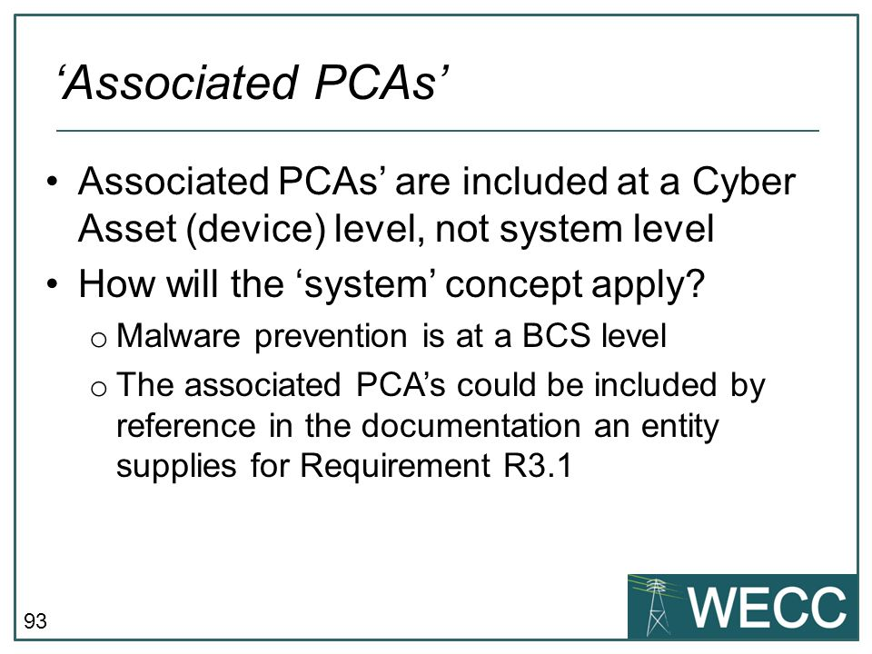 'Associated PCAs' Associated PCAs' are included at a Cyber Asset (device) level, not system level. How will the 'system' concept apply