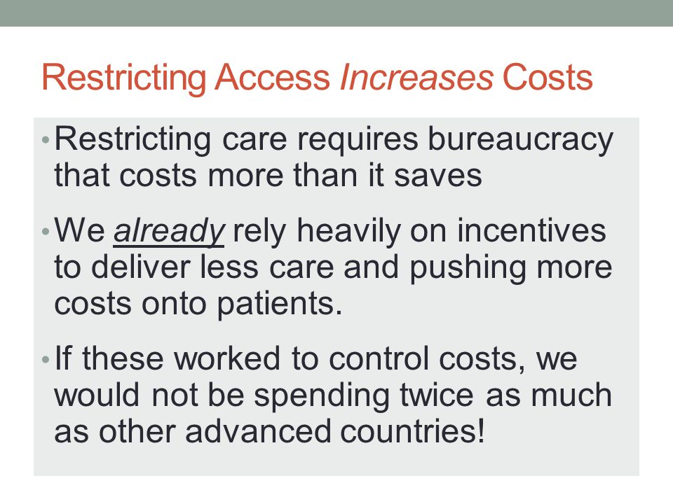Restricting Access Increases Costs