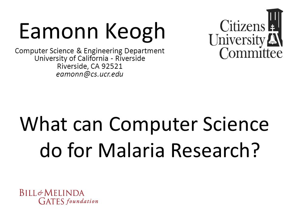 Eamonn Keogh What can Computer Science do for Malaria Research