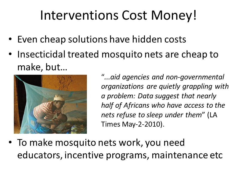 Interventions Cost Money!
