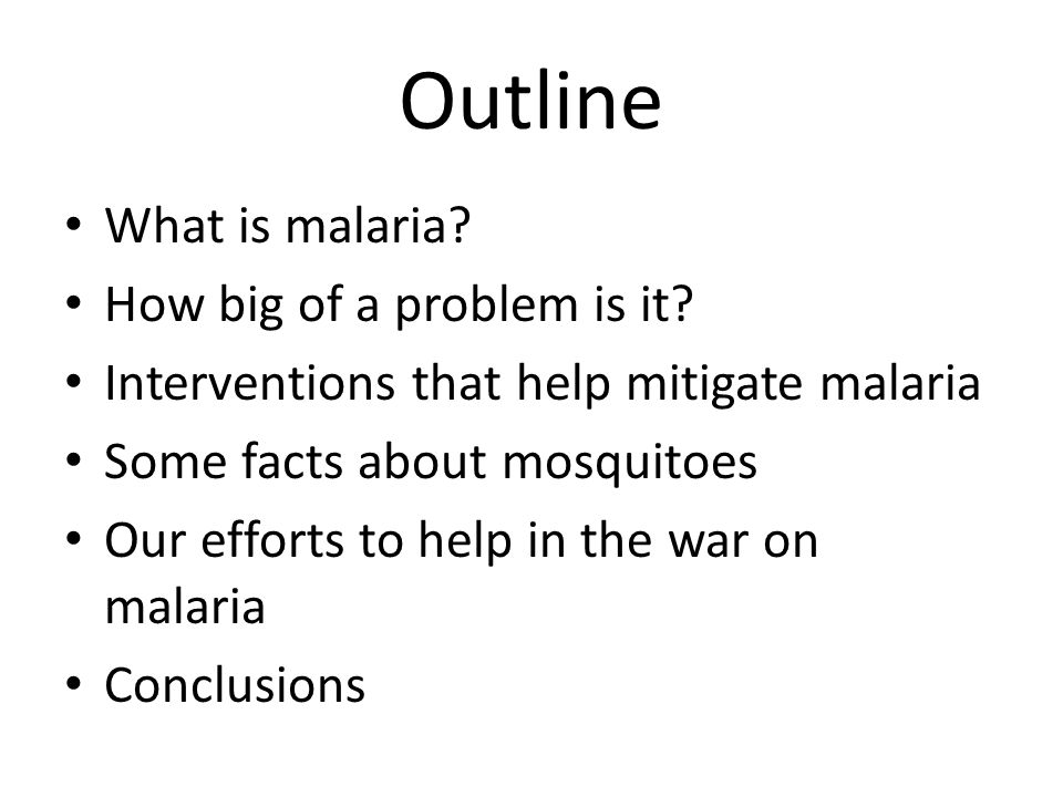 Outline What is malaria How big of a problem is it