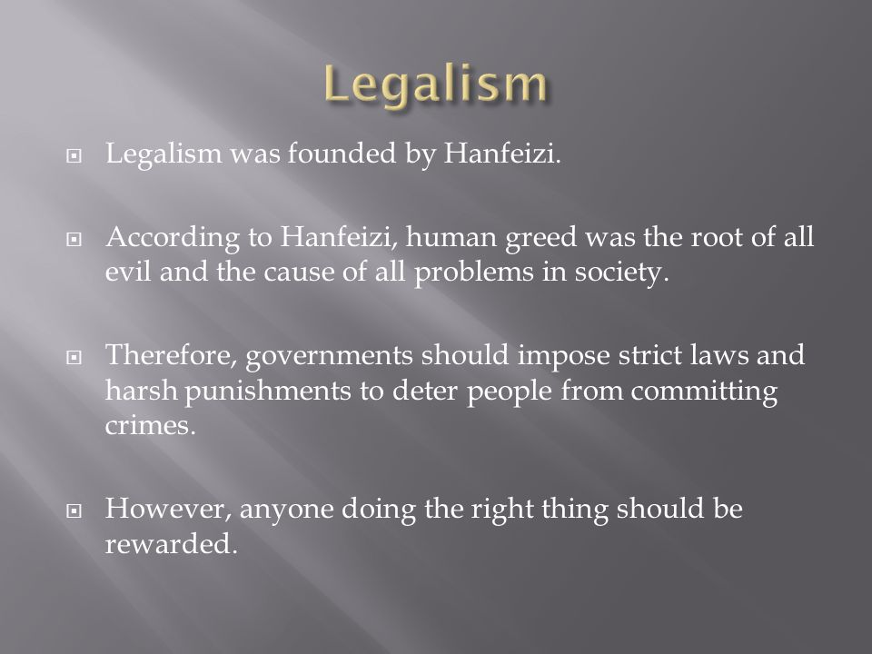 Legalism Legalism was founded by Hanfeizi.